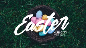 Easter at Hub City